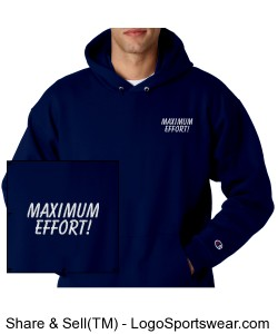 Maximum Effort! Hooded Sweatshirt Design Zoom