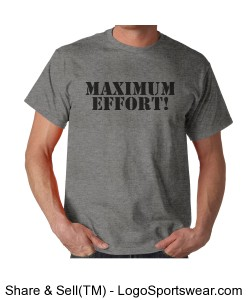 Maximum Effort! Short Sleeve Active Wear T-Shirt Design Zoom